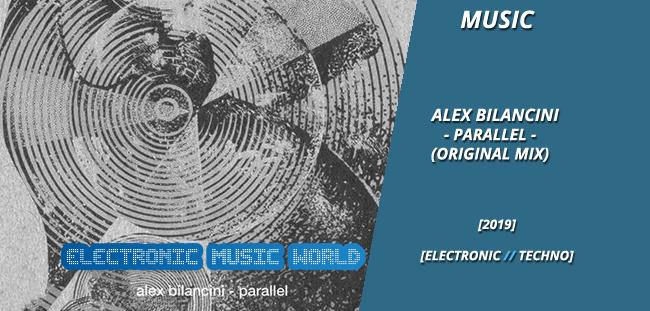 music_alex_bilancini_-_parallel_original_mix