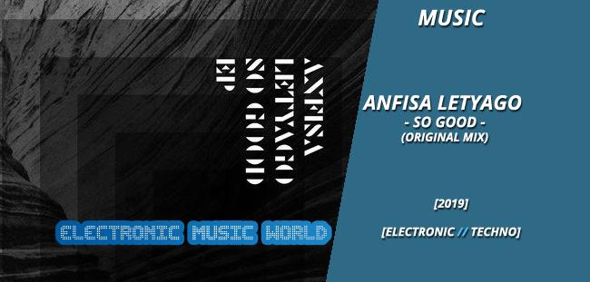 music_anfisa_letyago_-_so_good_original_mix