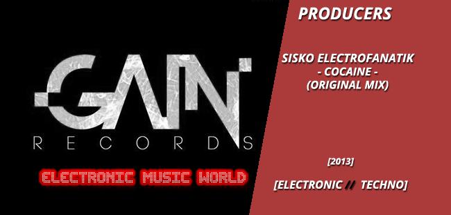 producers_sisko_electrofanatik_-_cocaine_original_mix