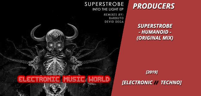 producers_superstrobe_-_humanoid_original_mix