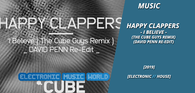 music_happy_clappers_-_i_believe_the_cube_guys_remix_david_penn_re-edit
