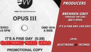 producers_brennen_grey_-_through_the_lens_bgs_opus_-_its_a_fine_day_live_edit