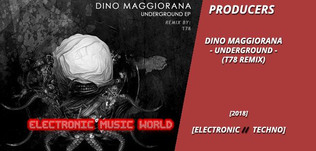 producers_dino_maggiorana_-_underground-_t78_remix