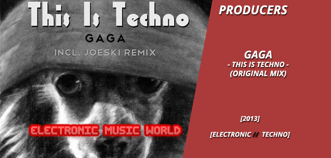 producers_gaga_-_this_is_techno_original_mix