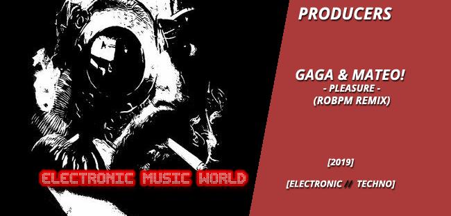 producers_gaga__mateo_-_pleasure_robpm_remix