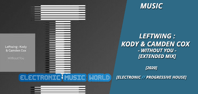 music_leftwing_kody__camden_cox_-_without_you_extended_mix