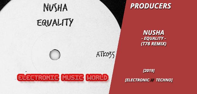 producers_nusha_-_equality_t78_remix