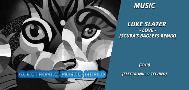 music_luke_slater_-_love_scuba's_bagleys_remix