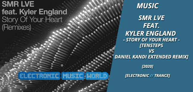 music_smr_live_feat._kyler_england_-_story_of_your_heart_tensteps_vs_daniel_kandi_extended_remix