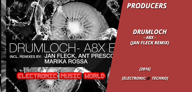producers_drumloch_-_a8x_jan_fleck_remix