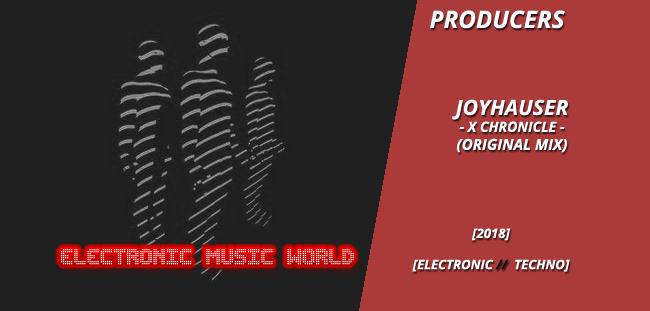 producers_joyhauser_-_x_chronicle_original_mix