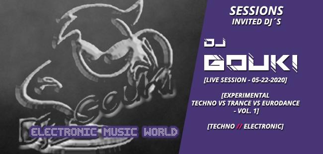 sessions_invited_djs_dj_gouki_05_22_2020_live_session_-_experimental_techno_vs_trance_vs_eurodance_session_vol.1