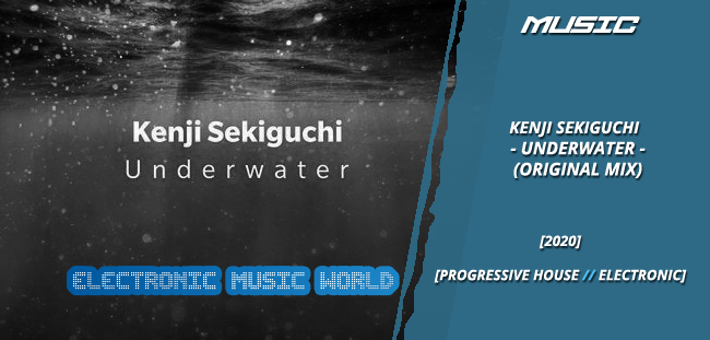 music_kenji_sekiguchi_-_underwater_original_mix